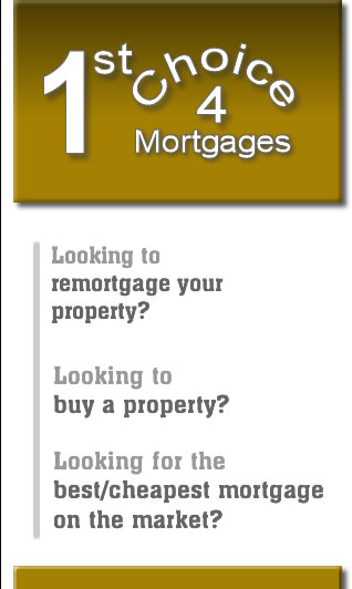 1st Choice 4 Mortgages. Contact page. We are a comprehensive mortgage broker who can advise you on the very best mortgage to suit your needs from the many 1000's available.
